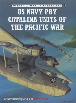 Dornie, L./Laurier, J. (Illustr.): US Navy PBY Catalina Units of the Pacific War