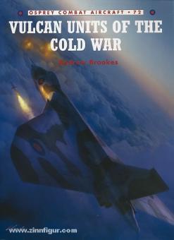 Brooks, A./Davey, C. (Illustr.): Vulcan Units of the Cold War