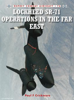 Crickmore, P./Davey, C. (Illustr.): Lockheed SR-71 Operations in the Far East