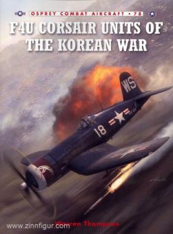 Thompson, W./Styling, M. (Illustr.): F4U Corsair Units of the Korean War