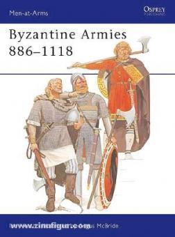 Heath, I./McBride, A. (Illustr.): Byzantine Armies 886-1118
