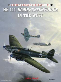 Weal, J.: He 111 Kampfgeschwader in the West