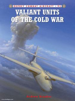 Brooke, A./Davey, C. (Illustr.): Valiant Units of the Cold War
