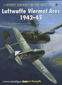 Forsyth, R./Laurier, J. (Illustr.): Luftwaffe Viermot Aces 1942-45