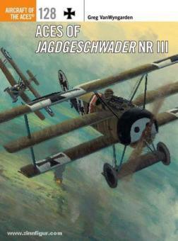 VanWyngarden, G./Dempsey, H. (Illustr.): Aces of Jagdgeschwader Nr III