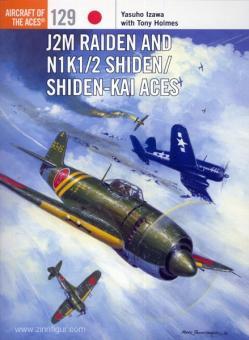 Izawa, Y./Holmes, T. (Illustr.)/Laurier, J. (illustr.)/Postlethwaite, M. (Illustr.): J2M Raiden and N1K1/2 Shiden Aces