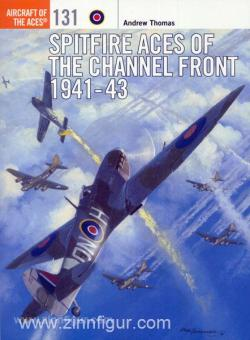 Thomas, A.: Spitfire Aces of the Channel Front 1941-43