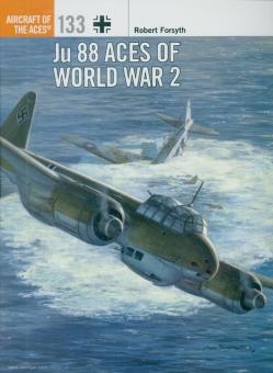 Forsyth, Robert/Laurier, Jim (Illustr.): Ju 88 Aces of World War 2