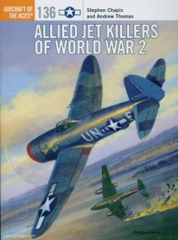 Chapis, S./Thomas, A.: Allied Jet Killers of World War 2