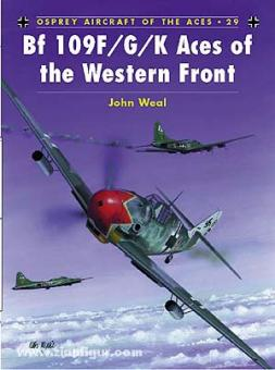 Weal, J.: Bf 109F/G/K Aces of the Western Front