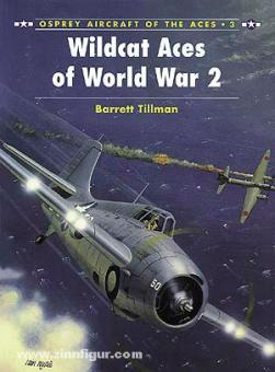 Tillman, B./Davey, C. (Illustr.): Wildcat Aces of World War II