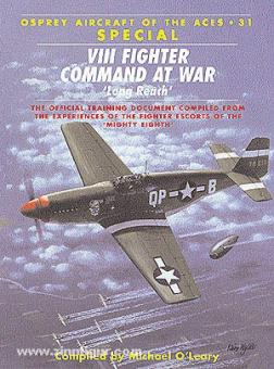 O'Leary, M.: VIII Fighter Command at War. Sonderausgabe!