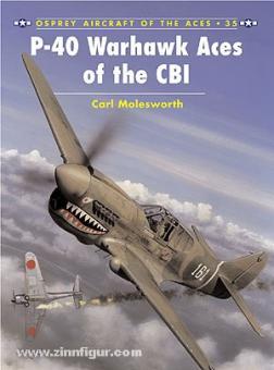 Molesworth, C./Laurier, J. (Illustr.): P-40 Warhawk Aces of the CBI