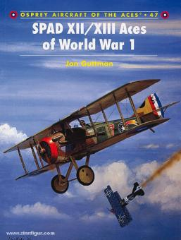 Guttman, J./Dempsey, H. (Illustr.): Spad XII/XIII Aces of World War I