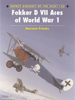 Franks, N./Van Wyngarden, G./Dempsey, H. (Illustr.): Fokker D VII Aces of World War I Teil 1