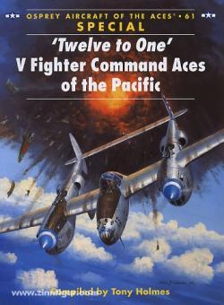 "Holmes, T./Dempsey, C. (Illustr.): ""Twelve to One"". V Fighter Command Manual Sonderausgabe"