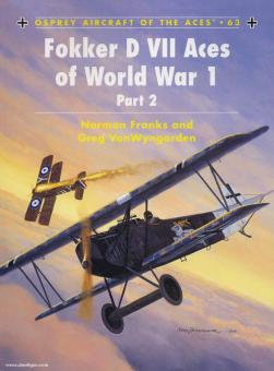 Franks, N./Wyngarden, G. Van/Dempsey, H. (Illustr.): Fokker D VII Aces of World War I. Teil 2