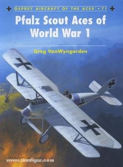 VanWyngarden, G./Dempsey, H. (Illustr.): Pfalz Scout Aces of World War I