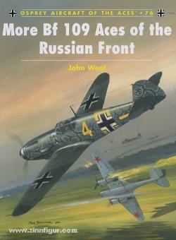 Weale, J.: More Bf 109 Aces of the Russian Front