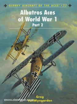 VanWyngarden, G./Dempsey, H. (Illustr.): Albatros Aces of World War I. Teil 2