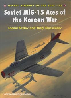 Krylov, L./Tepsurkaev, Y. (Illustr.): Soviet MiG-15 Aces of the Korean War