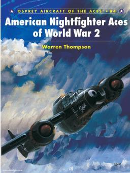 Thompson, W./Davey, C. (Illustr.): American Nightfighter Aces of World War 2