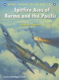 Thomas, A./Davey, C. (Illustr.): Spitfire Aces of Burma and the Pacific