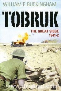 Buckingham, W. F.: Tobruk. The Great Siege 1941-2