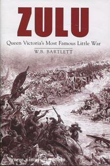 Bartlett, W. B.: Zulu. Queen Victoria's Most Famous Little War