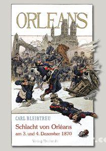 Bleibtreu, C.: Schlacht von Orléans am 3. und 4. Dezember 1870