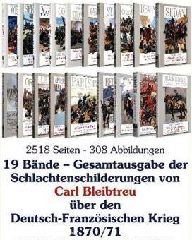 Bleibtreu, C.: Der Deutsch-Französische Krieg 1870/71 in Schlachtenschilderungen von Carl Bleibtreu