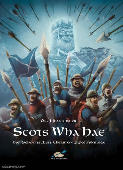Baier, Johann: Scots Wha Hae. Die schottischen Unabhängigkeitskriege