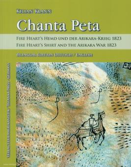 Klann, Kilian: Chanta Peta. Das Hemd des Feuerherz und der Arikara-Krieg 1823