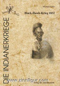 Solka, M.: Black Hawk Feldzug 1832