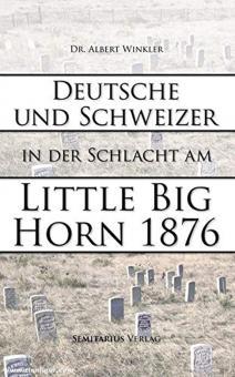Winkler, Albert: Deutsche und Schweizer in der Schlacht am Little Big Horn 1876