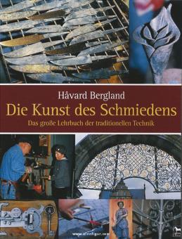 Bergland, H.: Die Kunst des Schmiedens. Das große Lehrbuch der traditionellen Technik