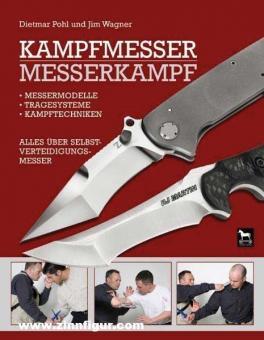 Pohl, D./Wagner, J.: Kampfmesser - Messerkampf. Messermodelle - Kampftechniken - Tragesysteme