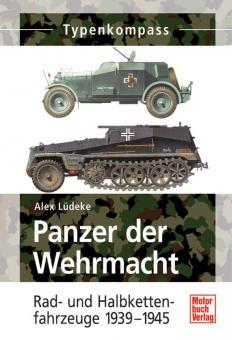 Lüdeke, A.: Typenkompass. Panzer der Wehrmacht. Rad- und Halbkettenfahrzeuge 1939-1945