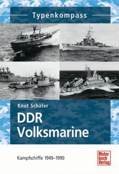 Schäfer, K.: Typenkompass. DDR Volksmarine. Kampfschiffe 1949-1990