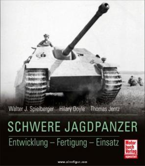 Spielberger, W. J./Doyle, H./Jentz, T.: Schwere Jagdpanzer. Entwicklung - Fertigung - Einsatz