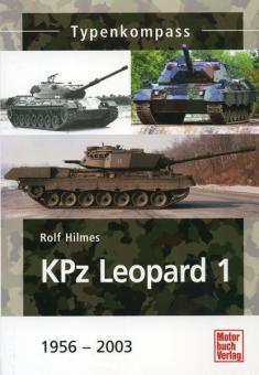 Hilmes, R.: Typenkompass. KPz Leopard 1. Die erste Generation 1958-2003