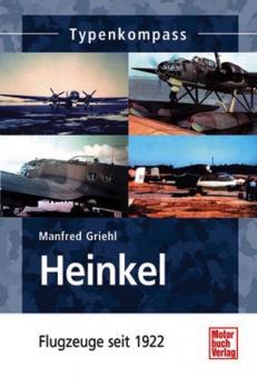 Griehl, M.: Typenkompass. Heinkel Flugzeuge seit 1922