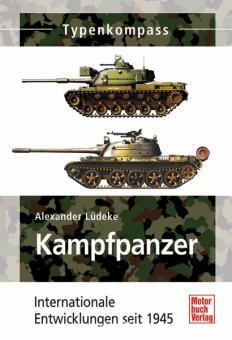 Lüdeke, A.: Typenkompass. Kampfpanzer - Internationale Entwicklungen  1945 bis 1970