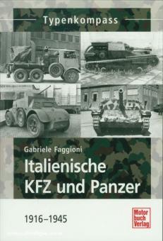 Faggioni, G.: Typenkompass Italienische Kfz und Panzer 1916-1945