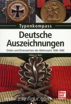 Behr, V. A.: Typenkompass. Deutsche Auszeichnungen. Orden und Ehrenzeichen der Wehrmacht 1936-1945