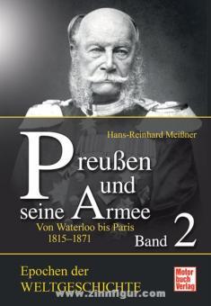 Meißner, H.-R.: Preußen und seine Armee.  Band 2: Von Waterloo bis Paris 1815-1871