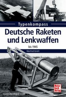 Griehl, M.: Typenkompass. Deutsche Raketen und Lenkwaffen bis 1945
