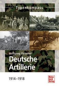 Fleischer, W.: Typenkompass. Deutsche Artillerie 1914-1918