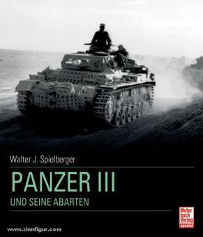 Spielberger, W. J.: Panzer III und seine Abarten