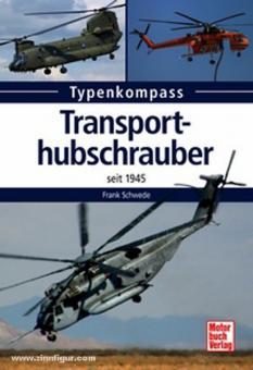 Schwede, F.: Typenkompass. Transporthubschrauber seit 1945